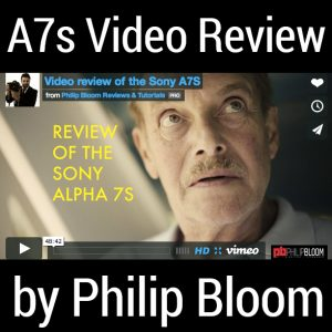 A7s_Philip_Bloom_Review