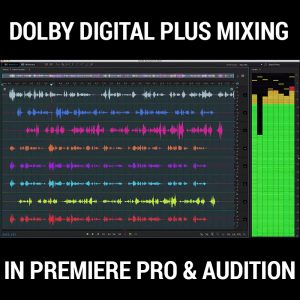 Dolby_Digital_Plus_Mixing