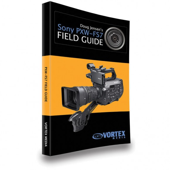 Doug Jensen Sony FS7 Field guide