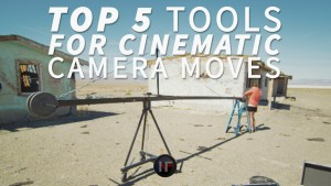 Top_5_Tools_For_Cinematic_Camera_Moves_01