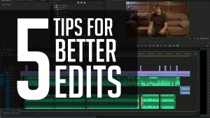 5_Tips_For_Better_Edits_03