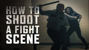 How_to_Shoot_a_Fight_Scene_02