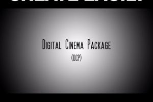 How to Prepare Your Master Export for DCP (Digital Cinema Package)