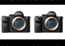 Some Important Considerations Before Buying a Sony A7R II or Sony A7S II
