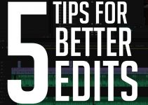 Use These 5 Simple Tips To Enhance Your Editing Workflow