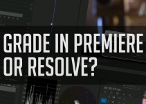 Which Platform Should You Initially Pick For Color Grading Premiere Or Resolve?