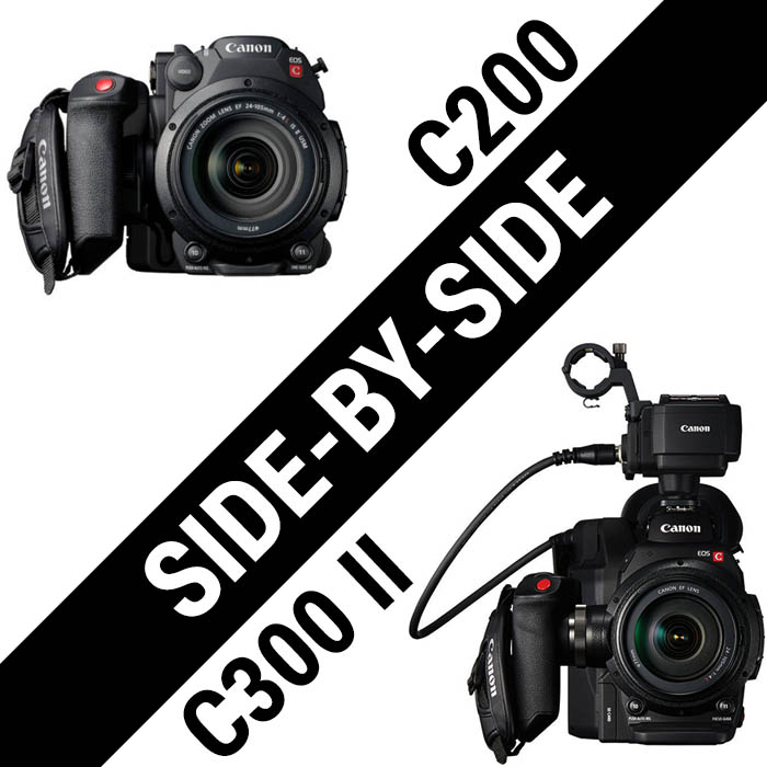 Canon EOS C200 vs EOS C300 II - Which Camera Fits Your