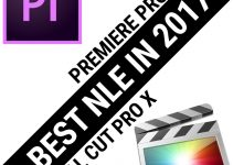 Adobe Premiere Pro CC vs Final Cut Pro X: Which NLE Should You Opt For in 2017?