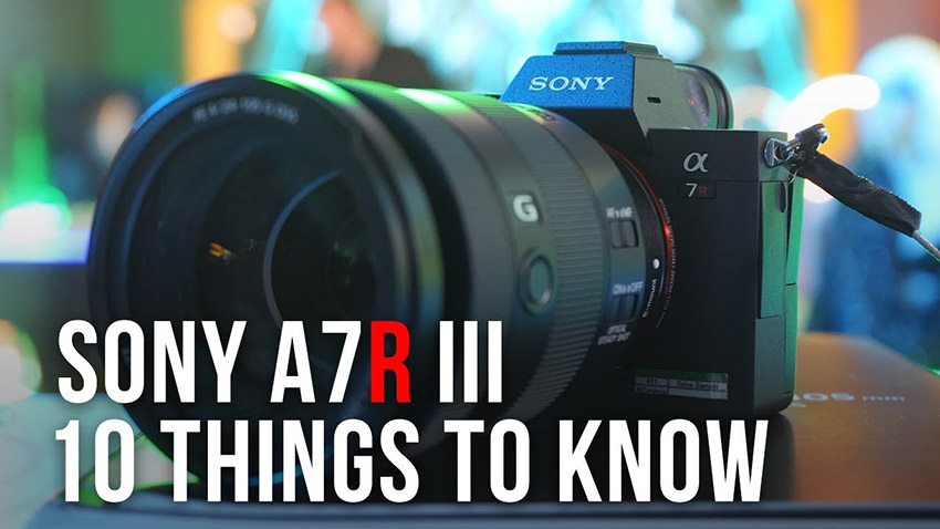 Switching to Sony A7R III? Here Are 10 Things to Consider