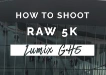 How to Shoot 5K 60fps Quicklapse Videos with Your Panasonic GH5