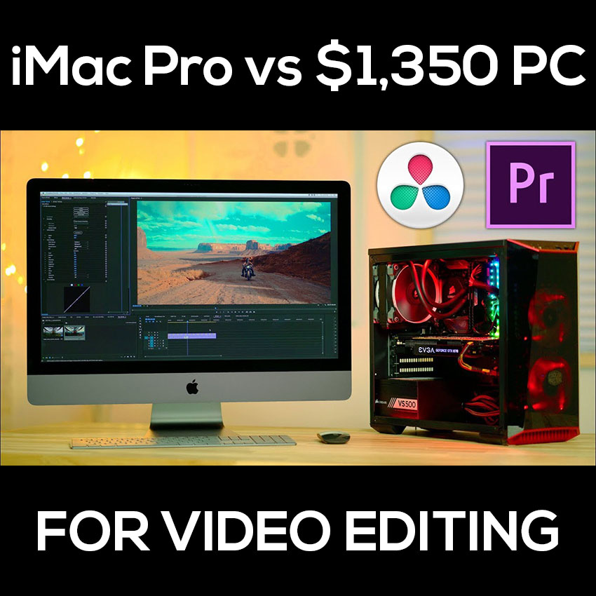 How Does a $1,350 PC Stack Up Against the $5,000 iMac Pro for Video