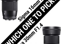 Sigma 16mm 1.4 DC DN vs Sigma 30mm 1.4 DC DN – Which Lens Should You Choose?