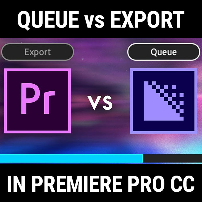 What's the Difference Between Queue and Export in Premiere
