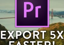 How to Export 5x Faster in Premiere Pro CC