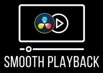 Five Simple Steps to Get Smooth Playback in DaVinci Resolve On Any Computer