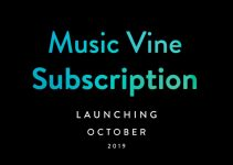 Music Vine Launches Subscription in October 2019