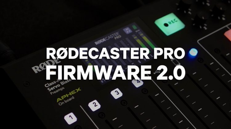 RODEcaster Pro Firmware version 2.0