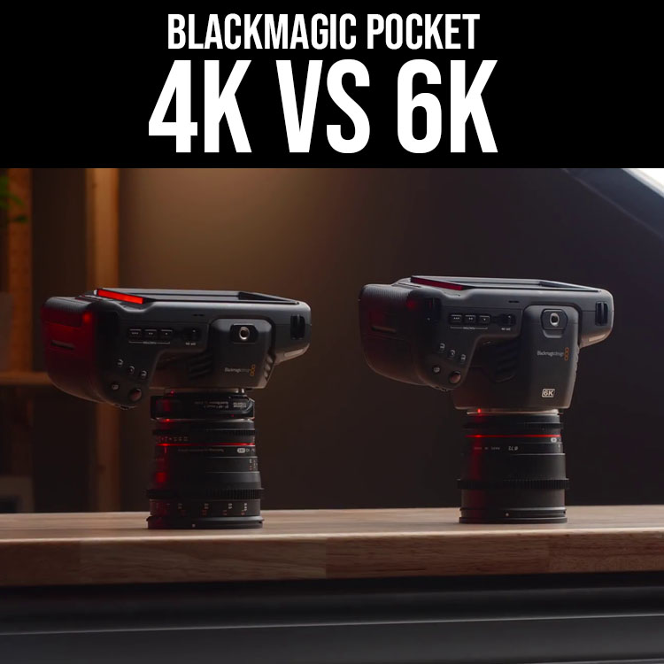 Bmpcc 4k Vs Bmpcc 6k Which One Should You Buy 4k Shooters