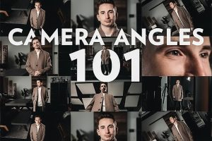 12 Camera Angles to Enhance Your Films