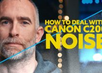How to Deal with Canon C200 Noise
