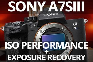 Sony a7S III – ISO Performance and Exposure Recovery Tests