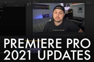 Best New Features in Premiere Pro 2021