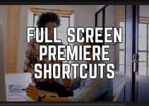 4 Ways to Get Instant Full Screen Playback in Premiere Pro