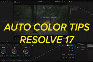 Try Out These 3 Simple Auto Color Tricks in Resolve 17