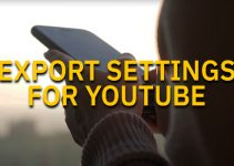 Best Video Export Settings for YouTube in Premiere Pro 2021