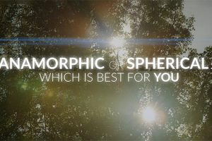 Choosing Anamorphic or Spherical Lenses for Your Next Project