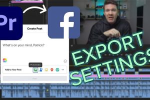 Best Export Settings for Facebook Videos in Premiere Pro
