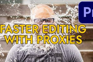 How to Edit Faster and Smoother with Proxies in Premiere Pro