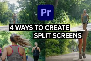 4 Must-Know Ways to Create Split Screens in Premiere Pro