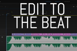 How to Edit to the Beat in Less Than 5 Minutes